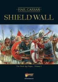 Hail Caesar: Shield Wall- The Dark Age Sagas Vol.1