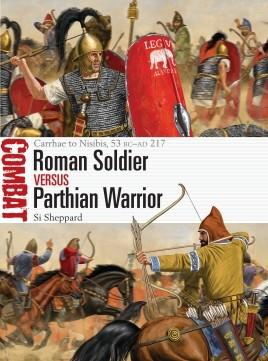 Roman Soldier VS. Parthian Warrior