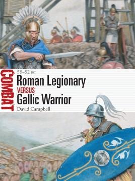 Roman Legionary Vs. Gallic Warrior: 58-52 BC